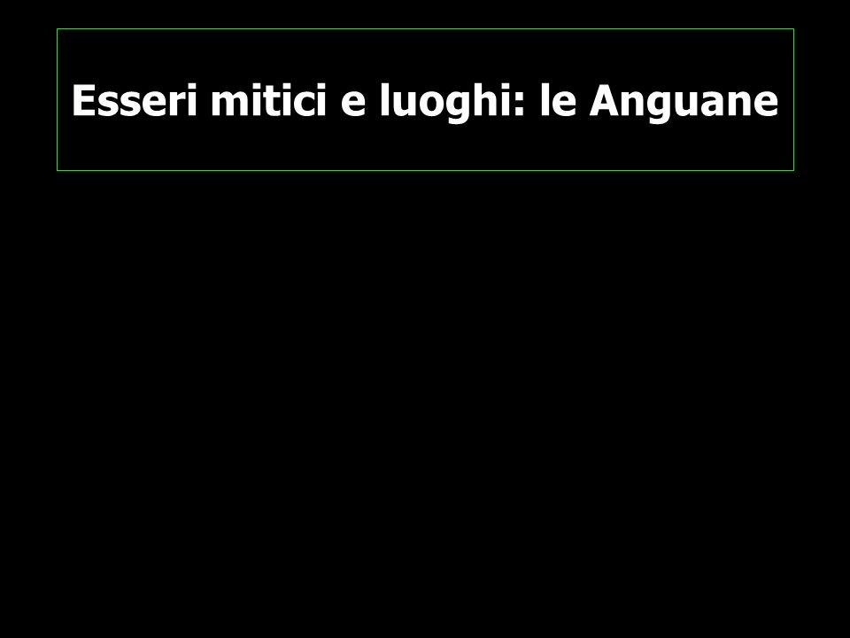 Funzioni e caratteristiche delle Anguane 1 Strie, Anguane, Vane, Aivane, Lontane, Vivane/Viviane, Gane, Aganis Lat.