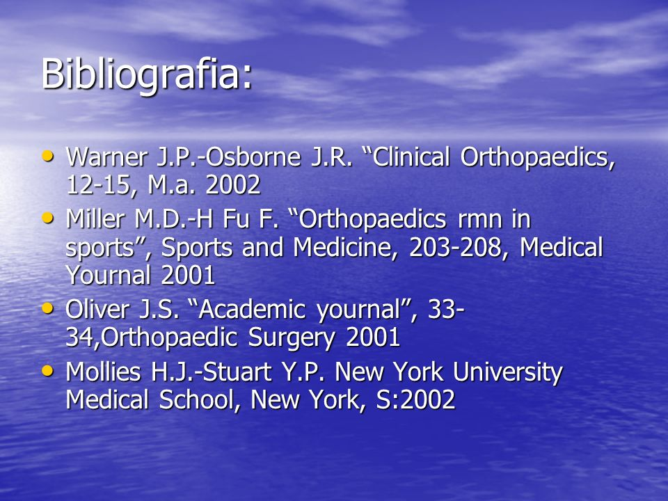 Bibliografia: Warner J.P.-Osborne J.R. Clinical Orthopaedics, 12-15, M.a. 2002 Warner J.P.-Osborne J.R. Clinical Orthopaedics, 12-15, M.a. 2002 Miller