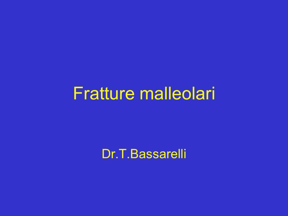 Fratture malleolari Dr.T.Bassarelli