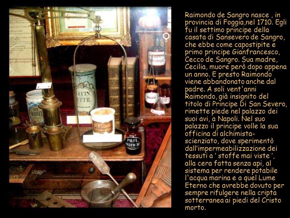 Raimondo de Sangro nasce, in provincia di Foggia,nel 1710. Egli fu il settimo principe della casata di Sansevero de Sangro, che ebbe come capostipite