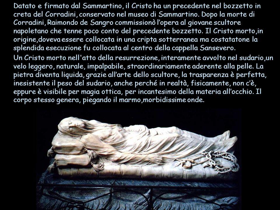 Datato e firmato dal Sammartino, il Cristo ha un precedente nel bozzetto in creta del Corradini, conservato nel museo di Sammartino. Dopo la morte di