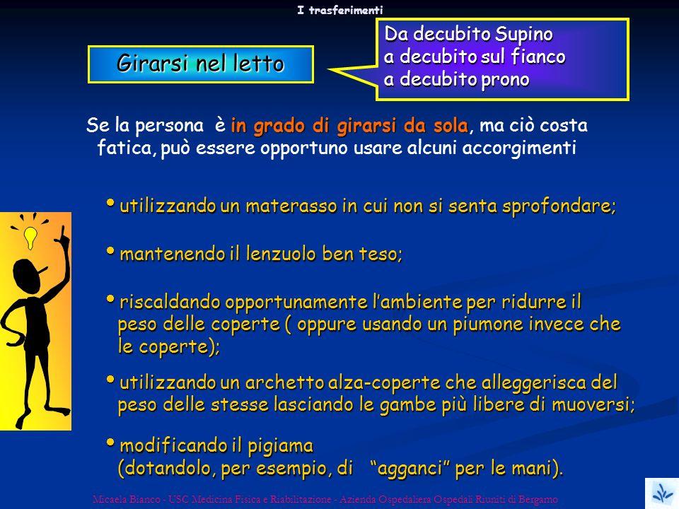 I trasferimenti Micaela Bianco - USC Medicina Fisica e Riabilitazione - Azienda Ospedaliera Ospedali Riuniti di Bergamo utilizzando un archetto alza-c