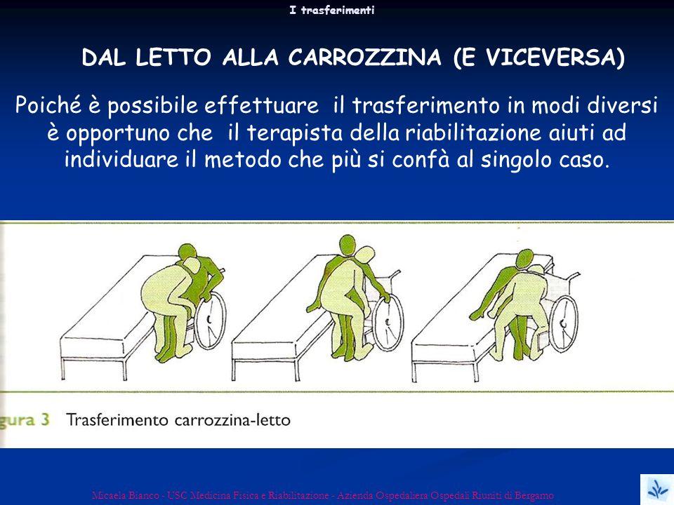 I trasferimenti Micaela Bianco - USC Medicina Fisica e Riabilitazione - Azienda Ospedaliera Ospedali Riuniti di Bergamo Poiché è possibile effettuare