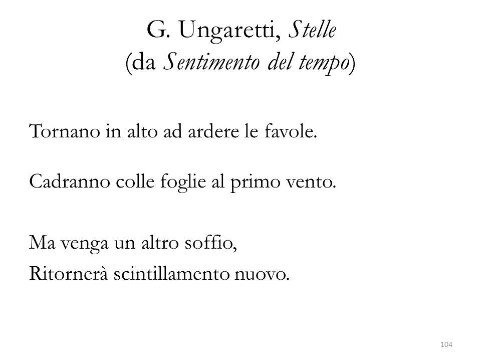 G.Ungaretti, Stelle (da Sentimento del tempo) Tornano in alto ad ardere le favole.