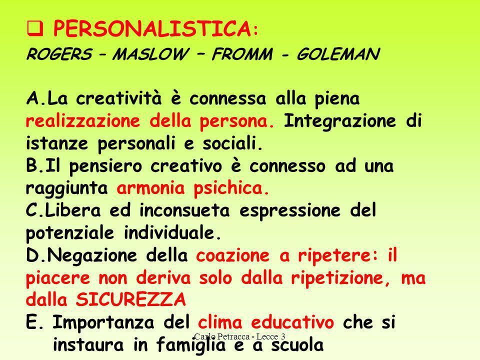 PERSONALISTICA : ROGERS – MASLOW – FROMM - GOLEMAN A.La creatività è connessa alla piena realizzazione della persona. Integrazione di istanze personal