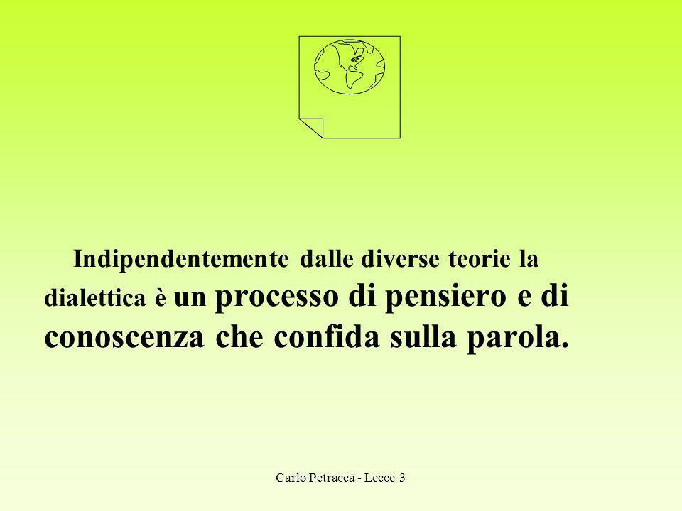 LO SVILUPPO DEI PROCESSI CREATIVI CARLO PETRACCA Carlo Petracca - Lecce 3