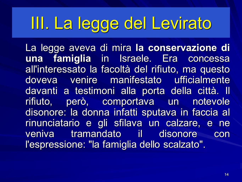 La legge aveva di mira la conservazione di una famiglia in Israele.