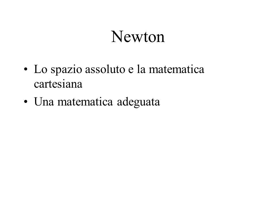 Newton Lo spazio assoluto e la matematica cartesiana Una matematica adeguata