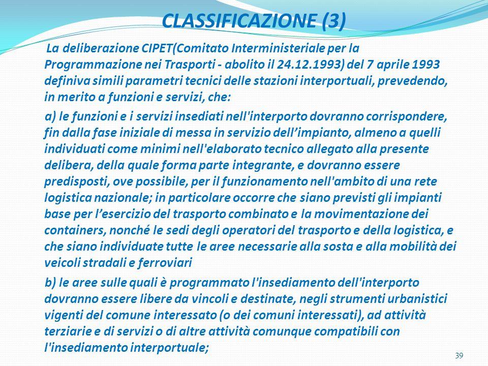 CLASSIFICAZIONE (3) La deliberazione CIPET(Comitato Interministeriale per la Programmazione nei Trasporti - abolito il 24.12.1993) del 7 aprile 1993 d
