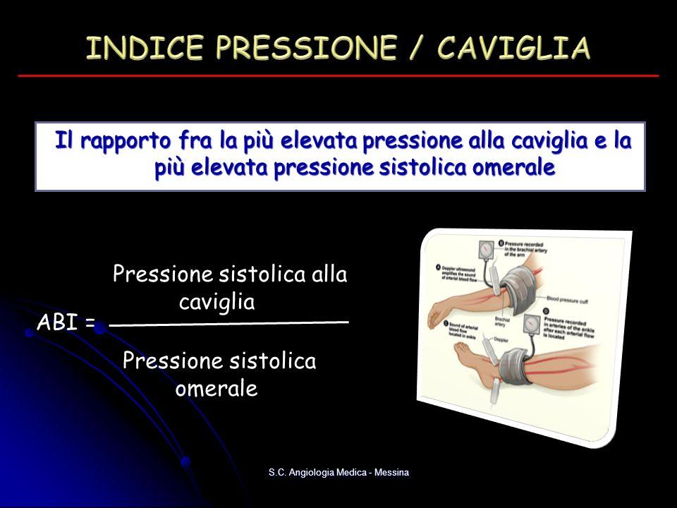 Il rapporto fra la più elevata pressione alla caviglia e la più elevata pressione sistolica omerale Il rapporto fra la più elevata pressione alla cavi