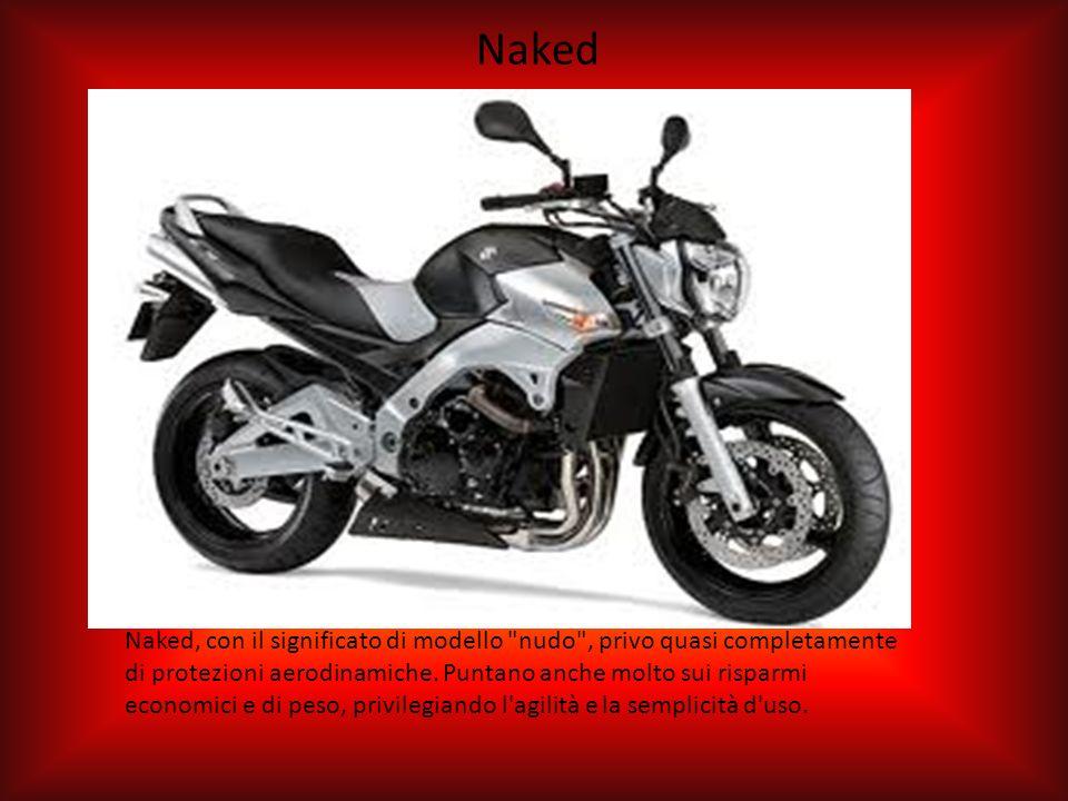 MOTOCICLETTE AD USO STRADALE Naked Naked, con il significato di modello