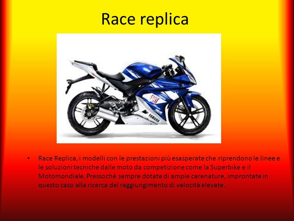 Race replica Race Replica, i modelli con le prestazioni più esasperate che riprendono le linee e le soluzioni tecniche dalle moto da competizione come