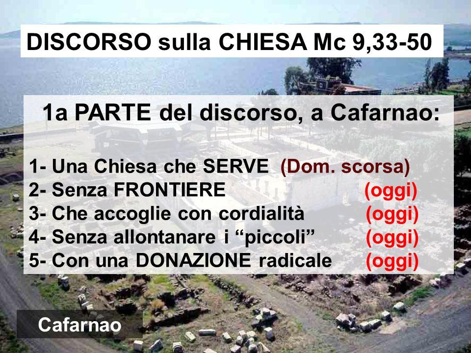 1a PARTE del discorso, a Cafarnao: 1- Una Chiesa che SERVE (Dom.