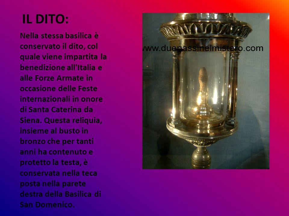 IL DITO: Nella stessa basilica è conservato il dito, col quale viene impartita la benedizione all'Italia e alle Forze Armate in occasione delle Feste