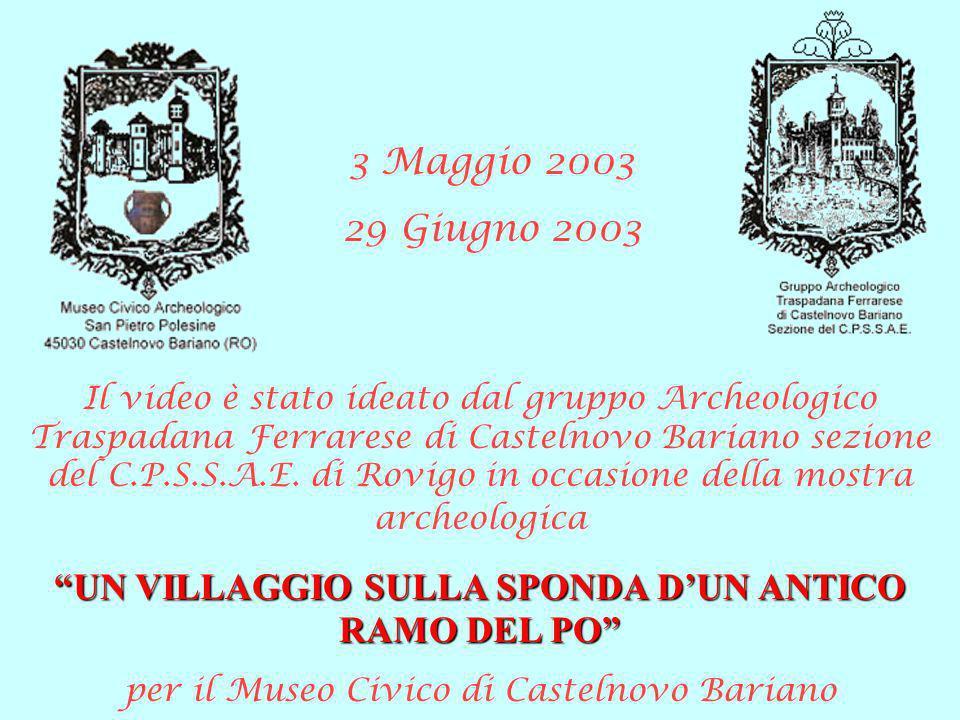 Il video è stato ideato dal gruppo Archeologico Traspadana Ferrarese di Castelnovo Bariano sezione del C.P.S.S.A.E. di Rovigo in occasione della mostr