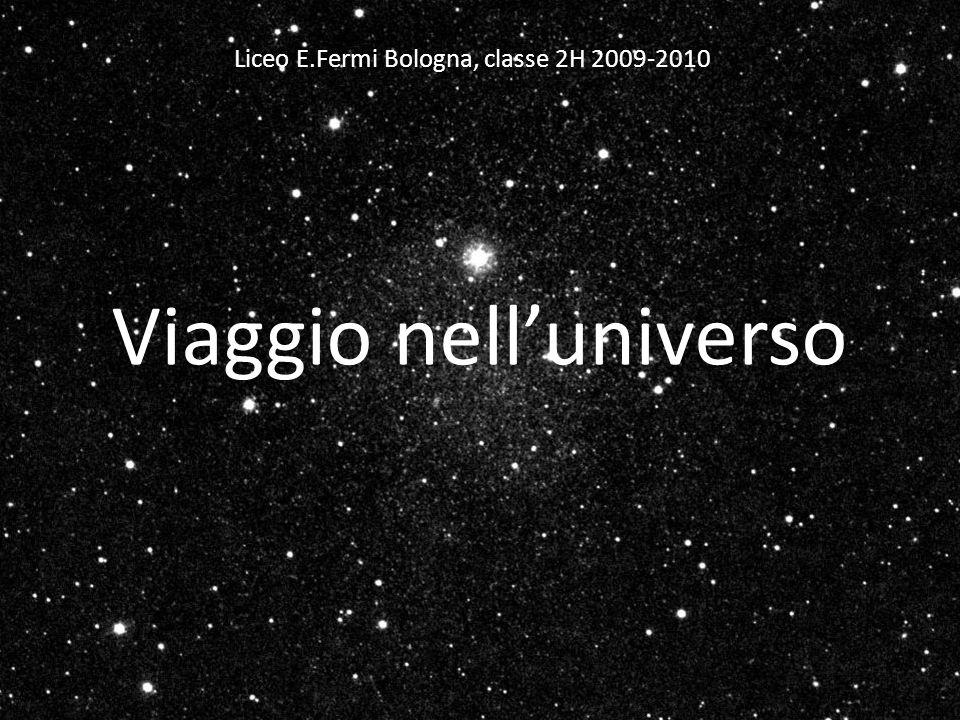 Viaggio nelluniverso Liceo E.Fermi Bologna, classe 2H 2009-2010