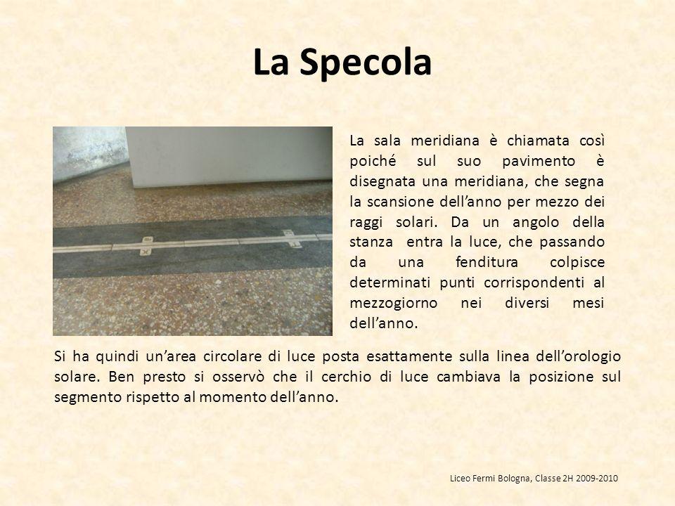 La Specola La sala meridiana è chiamata così poiché sul suo pavimento è disegnata una meridiana, che segna la scansione dellanno per mezzo dei raggi s
