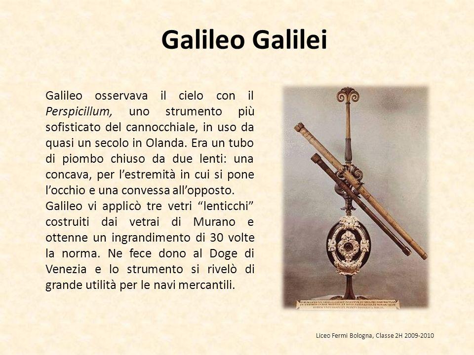 Galileo Galilei Galileo osservava il cielo con il Perspicillum, uno strumento più sofisticato del cannocchiale, in uso da quasi un secolo in Olanda. E