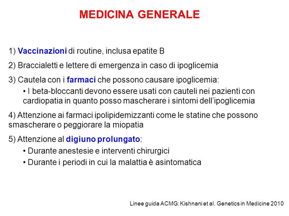 MEDICINA GENERALE 1) Vaccinazioni di routine, inclusa epatite B 2) Braccialetti e lettere di emergenza in caso di ipoglicemia 3) Cautela con i farmaci
