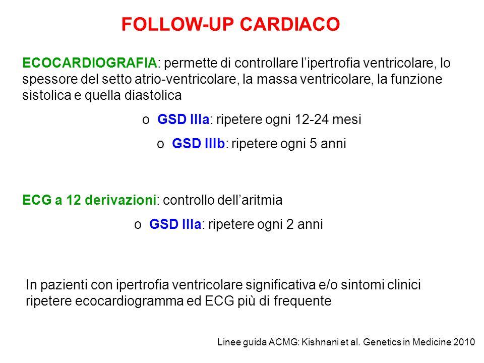 FOLLOW-UP CARDIACO ECOCARDIOGRAFIA: permette di controllare lipertrofia ventricolare, lo spessore del setto atrio-ventricolare, la massa ventricolare,