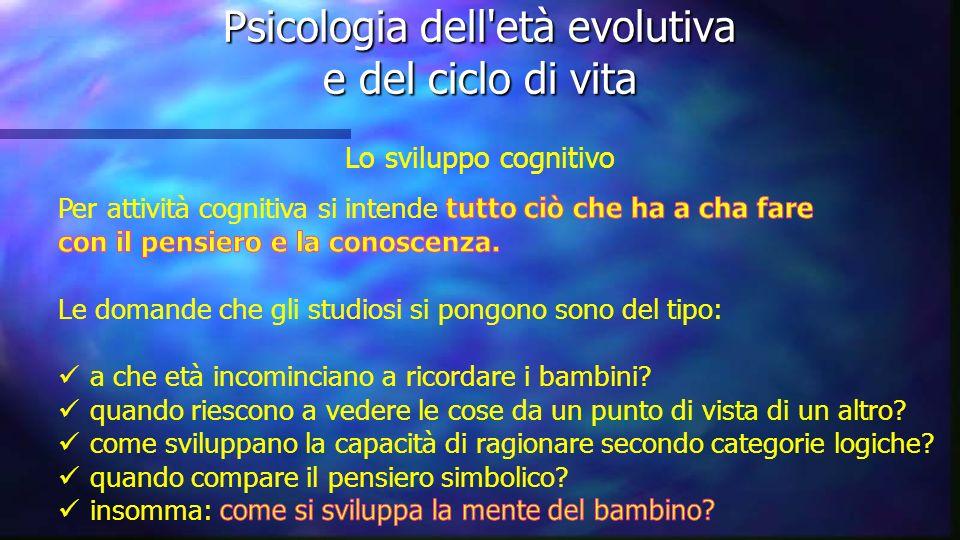 Psicologia dell'età evolutiva e del ciclo di vita
