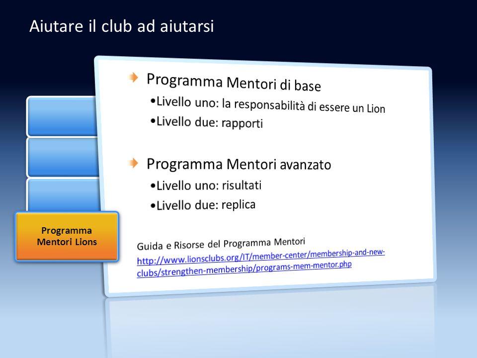 Aiutare il club ad aiutarsi Programma Mentori Lions