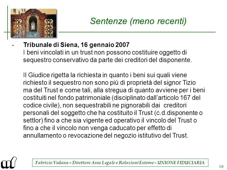 Fabrizio Vedana – Direttore Area Legale e Relazioni Esterne - UNIONE FIDUCIARIA 16 Sentenze (meno recenti) -Tribunale di Siena, 16 gennaio 2007 I beni