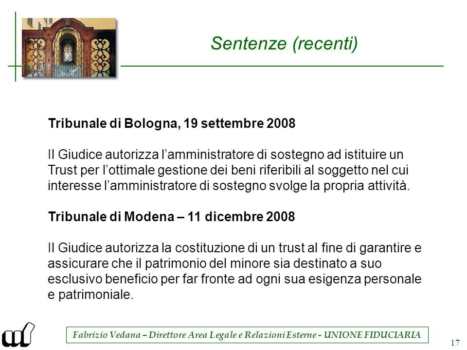 Fabrizio Vedana – Direttore Area Legale e Relazioni Esterne - UNIONE FIDUCIARIA 17 Sentenze (recenti) Tribunale di Bologna, 19 settembre 2008 Il Giudi