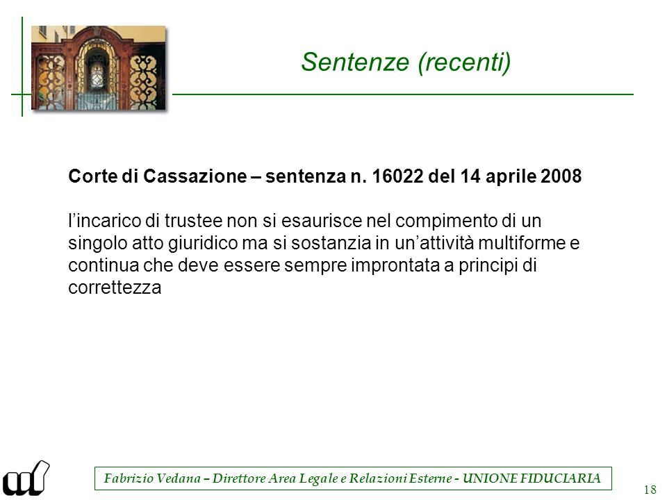 Fabrizio Vedana – Direttore Area Legale e Relazioni Esterne - UNIONE FIDUCIARIA 18 Sentenze (recenti) Corte di Cassazione – sentenza n. 16022 del 14 a