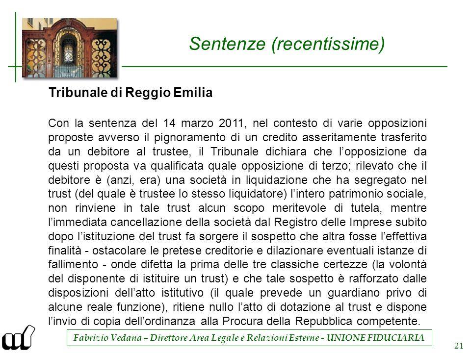 Fabrizio Vedana – Direttore Area Legale e Relazioni Esterne - UNIONE FIDUCIARIA 21 Sentenze (recentissime) Tribunale di Reggio Emilia Con la sentenza