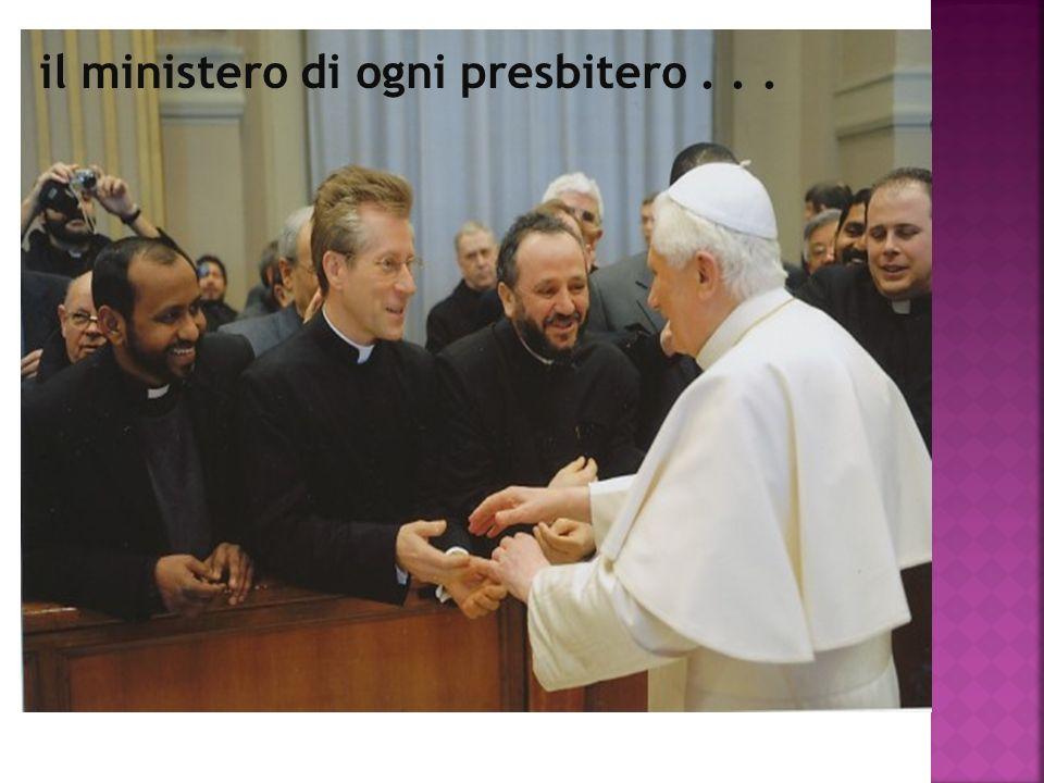 il ministero di ogni presbitero...