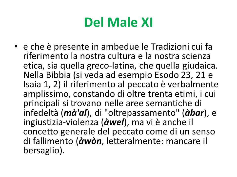Del Male XI e che è presente in ambedue le Tradizioni cui fa riferimento la nostra cultura e la nostra scienza etica, sia quella greco-latina, che que
