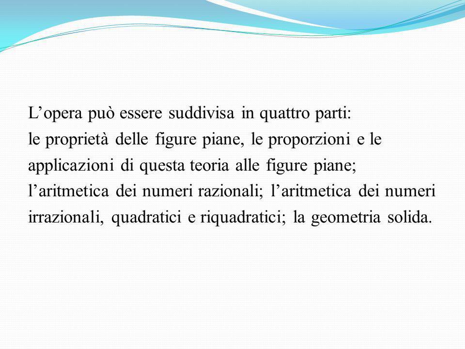 Lopera può essere suddivisa in quattro parti: le proprietà delle figure piane, le proporzioni e le applicazioni di questa teoria alle figure piane; la