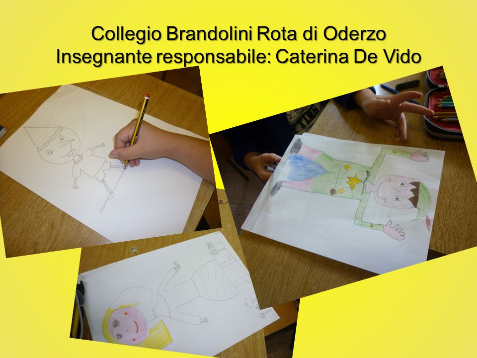 Collegio Brandolini Rota di Oderzo Insegnante responsabile: Caterina De Vido