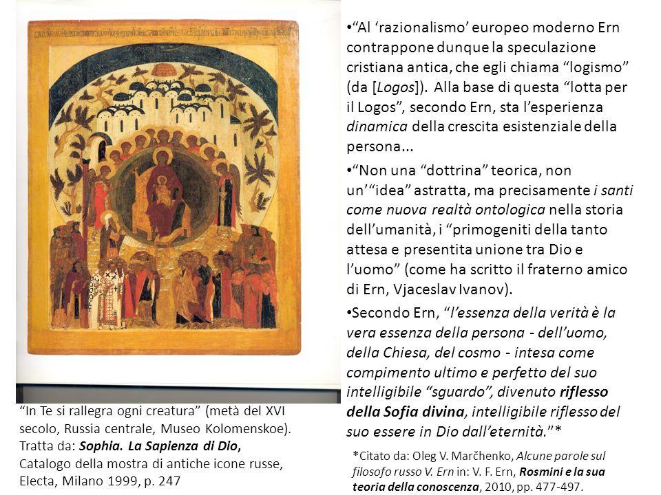 Al razionalismo europeo moderno Ern contrappone dunque la speculazione cristiana antica, che egli chiama logismo (da [Logos]). Alla base di questa lot