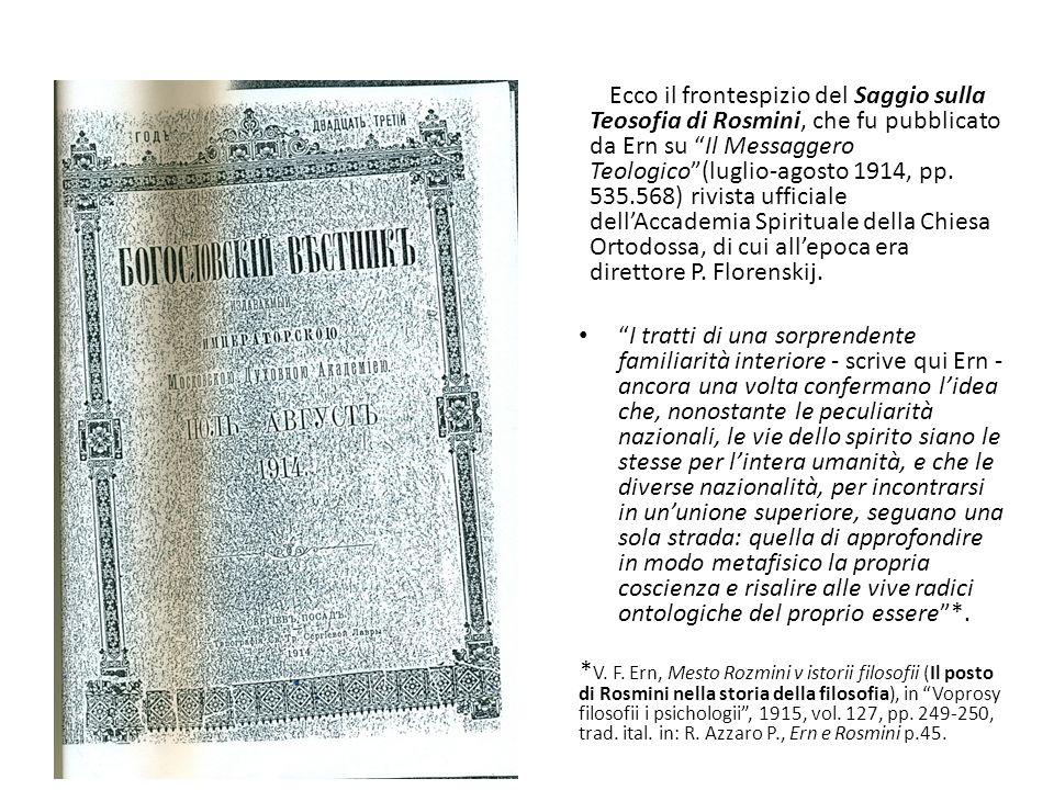 Ecco il frontespizio del Saggio sulla Teosofia di Rosmini, che fu pubblicato da Ern su Il Messaggero Teologico(luglio-agosto 1914, pp. 535.568) rivist