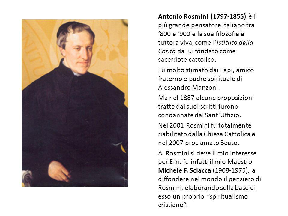 Antonio Rosmini (1797-1855) è il più grande pensatore italiano tra 800 e 900 e la sua filosofia è tuttora viva, come lIstituto della Carità da lui fon