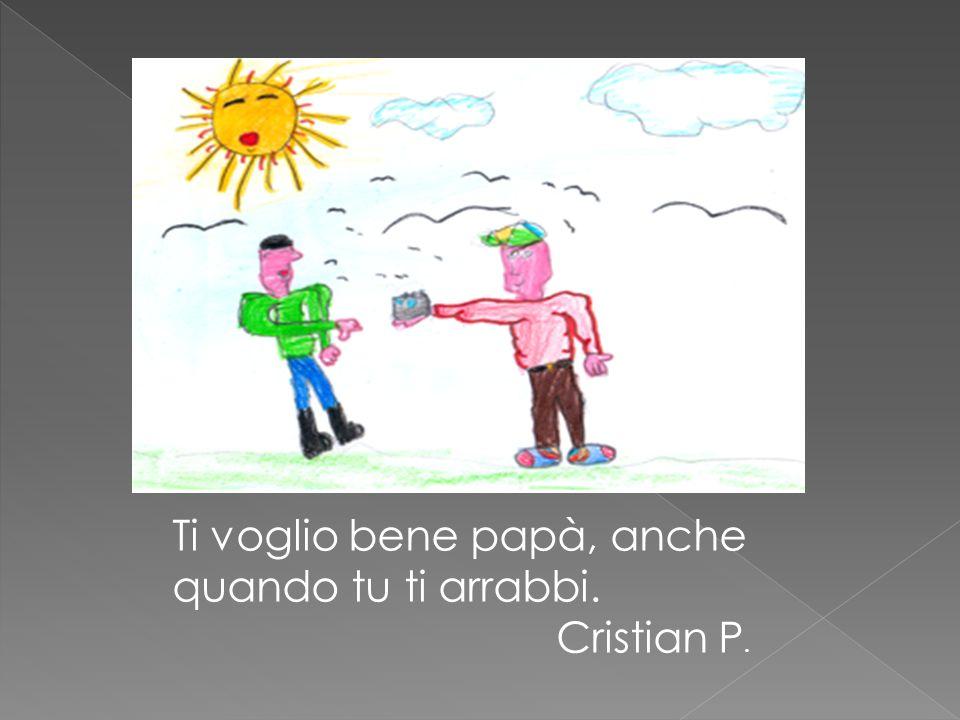 Caro papà, ti voglio tanto bene, ma tanto con tutto il mio cuore. Alessandro