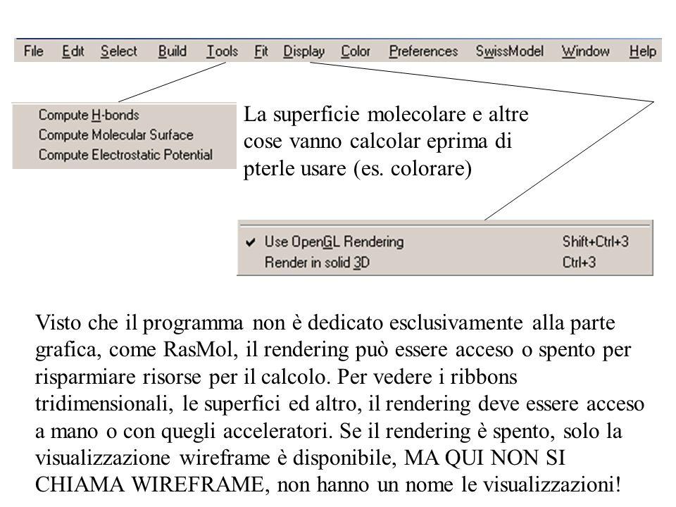 La superficie molecolare e altre cose vanno calcolar eprima di pterle usare (es. colorare) Visto che il programma non è dedicato esclusivamente alla p