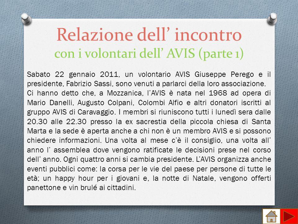 Relazione dell incontro con i volontari dell AVIS (parte 1) Sabato 22 gennaio 2011, un volontario AVIS Giuseppe Perego e il presidente, Fabrizio Sassi