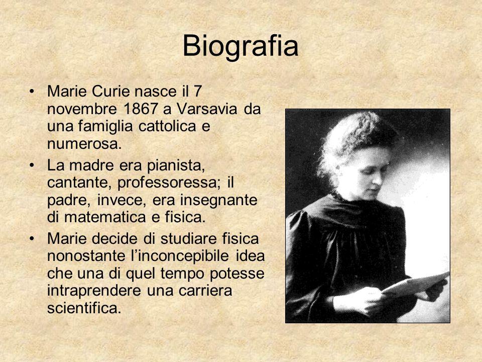 Biografia Marie Curie nasce il 7 novembre 1867 a Varsavia da una famiglia cattolica e numerosa. La madre era pianista, cantante, professoressa; il pad