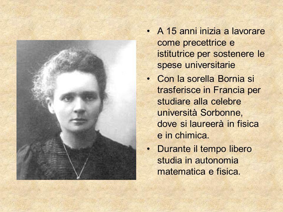 A 15 anni inizia a lavorare come precettrice e istitutrice per sostenere le spese universitarie Con la sorella Bornia si trasferisce in Francia per studiare alla celebre università Sorbonne, dove si laureerà in fisica e in chimica.