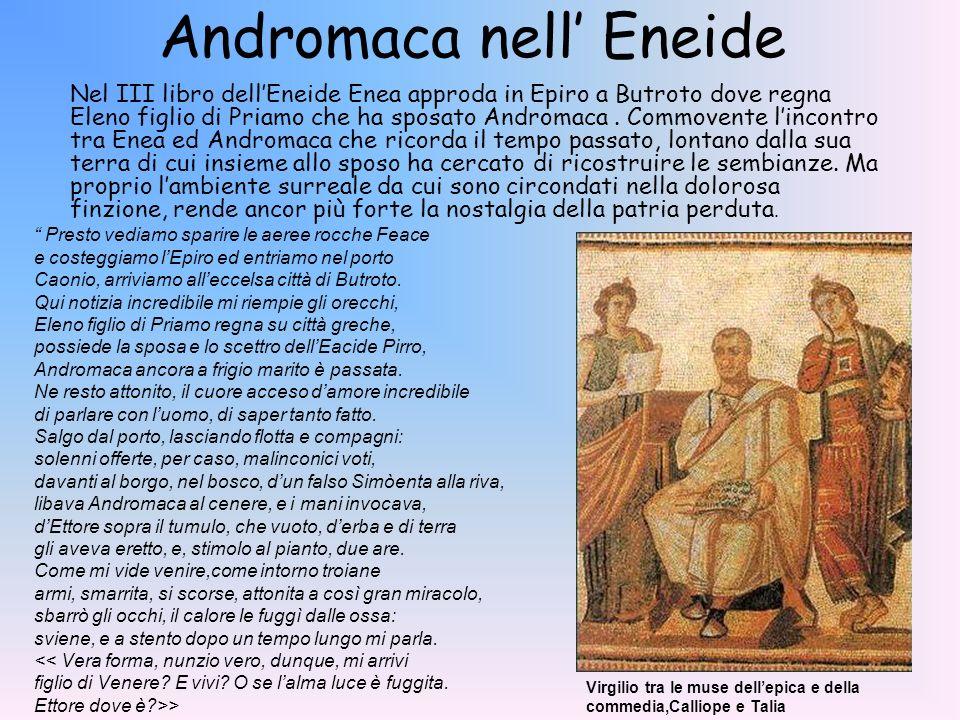 Andromaca nell Eneide Nel III libro dellEneide Enea approda in Epiro a Butroto dove regna Eleno figlio di Priamo che ha sposato Andromaca. Commovente