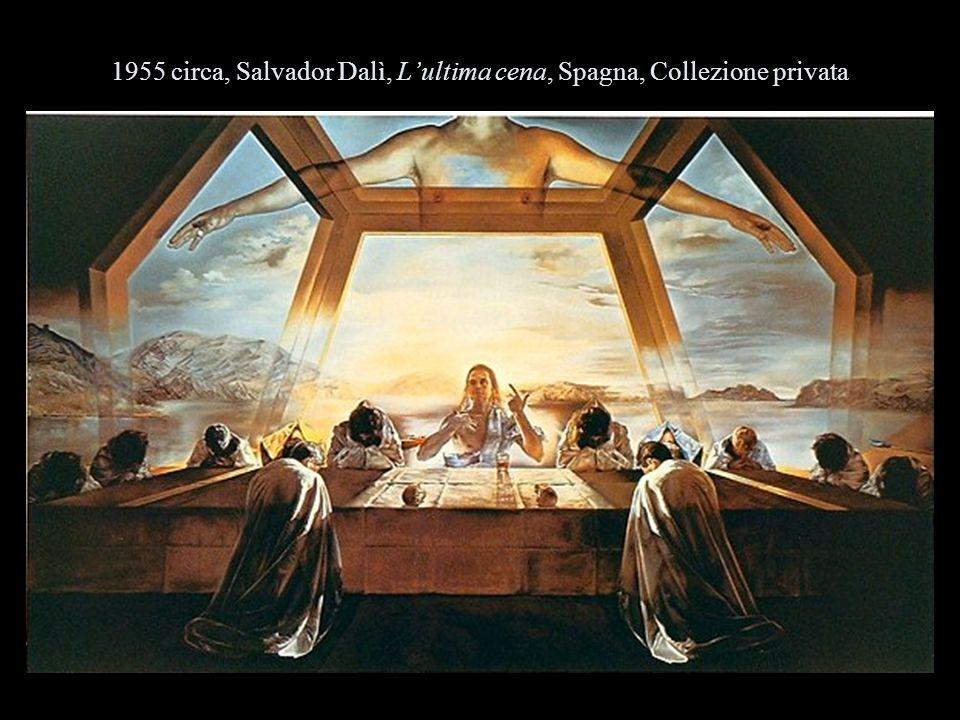 1955 circa, Salvador Dalì, Lultima cena, Spagna, Collezione privata