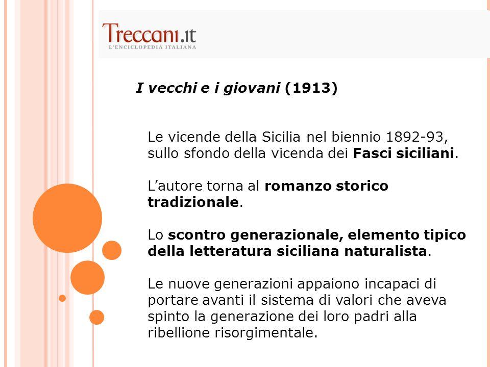 Le vicende della Sicilia nel biennio 1892-93, sullo sfondo della vicenda dei Fasci siciliani. Lautore torna al romanzo storico tradizionale. Lo scontr