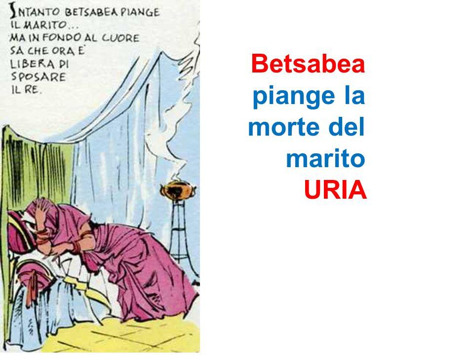 Betsabea piange la morte del marito URIA