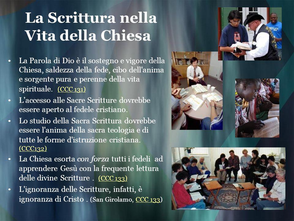 La Scrittura nella Vita della Chiesa La Parola di Dio è il sostegno e vigore della Chiesa, saldezza della fede, cibo dell'anima e sorgente pura e pere