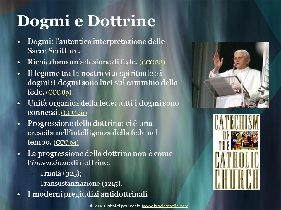 Dogmi e Dottrine Dogmi: lautentica interpretazione delle Sacre Scritture. Richiedono unadesione di fede. (CCC 88) (CCC 88) Il legame tra la nostra vit
