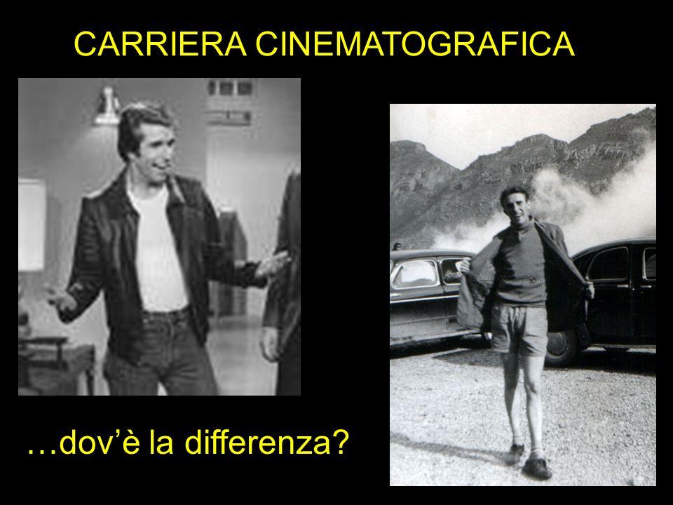 CARRIERA CINEMATOGRAFICA …dovè la differenza?