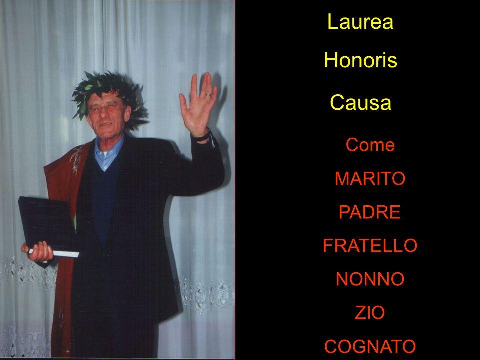 Laurea Honoris Causa Come MARITO PADRE FRATELLO NONNO ZIO COGNATO